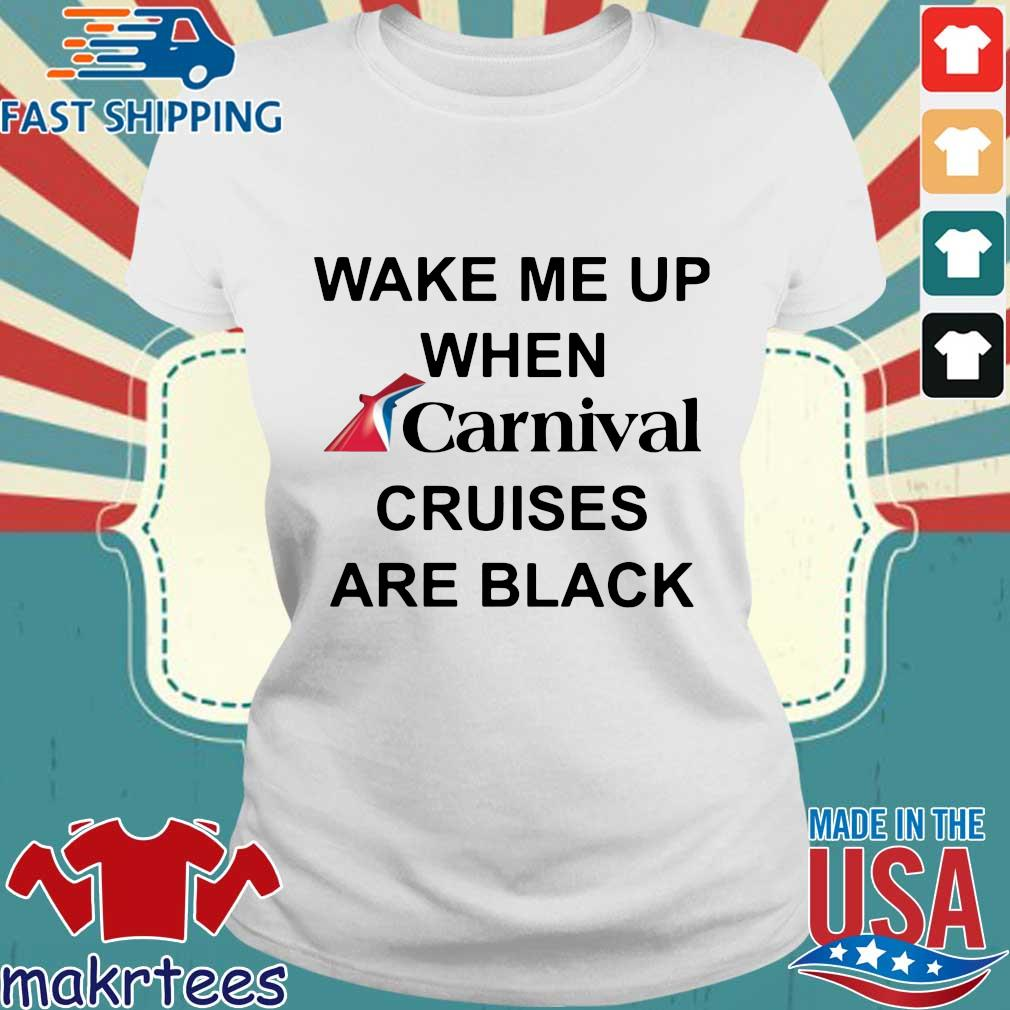 Wake me up when carnival cruises are black s Ladies trang