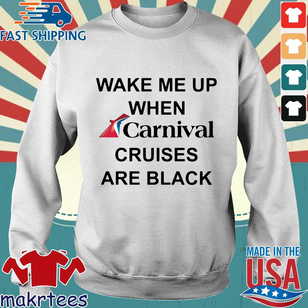 Wake me up when carnival cruises are black s Sweater trang