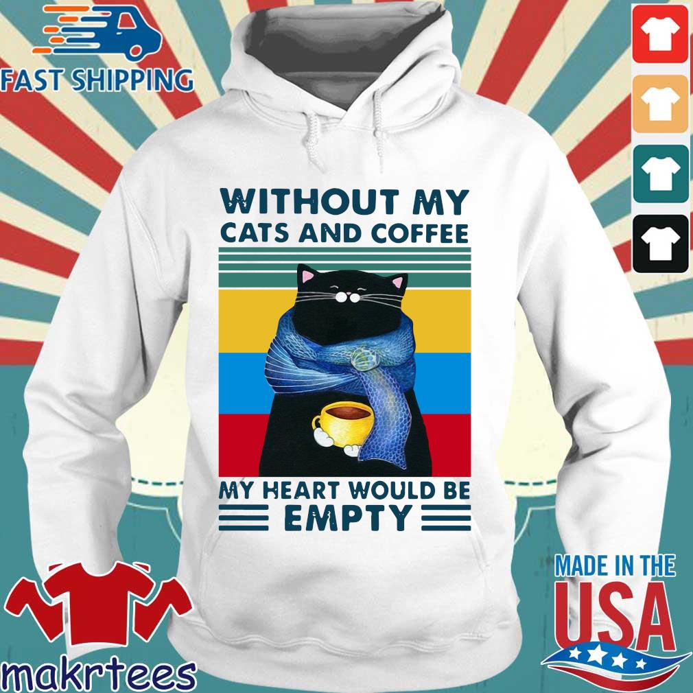 Without my cats and coffee my heart would be empty vintage s Hoodie trang
