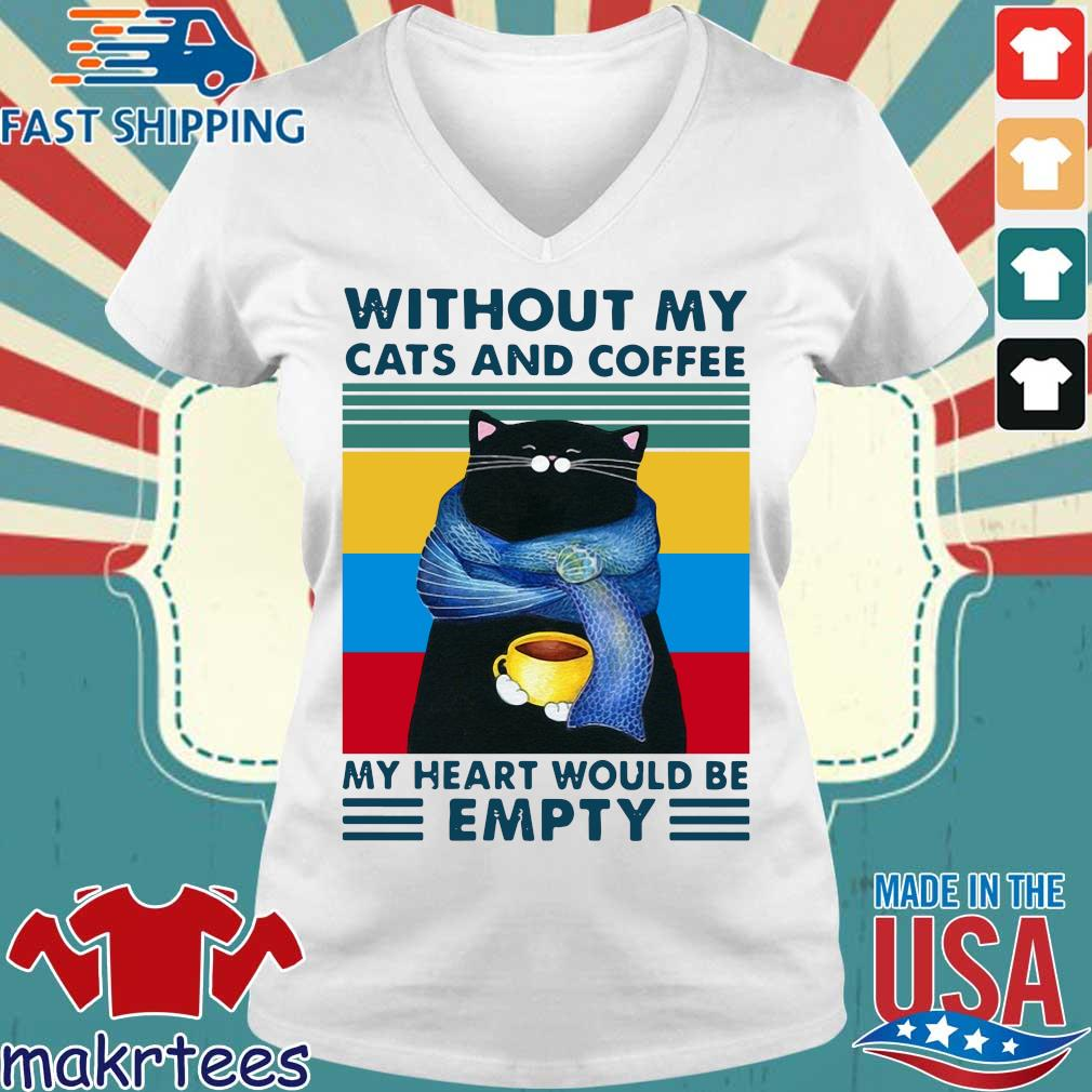 Without my cats and coffee my heart would be empty vintage s Ladies V-neck trang