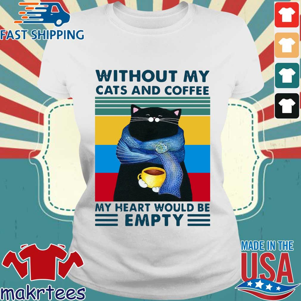 Without my cats and coffee my heart would be empty vintage s Ladies trang