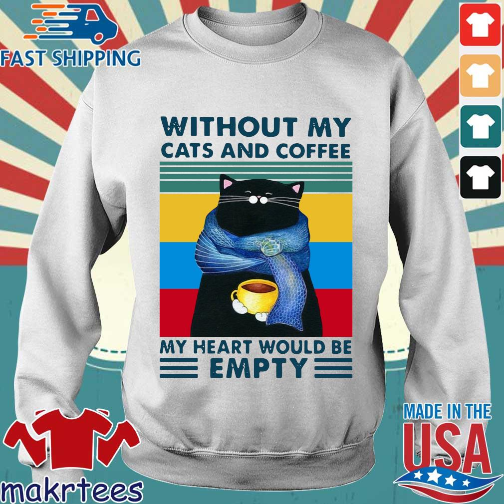 Without my cats and coffee my heart would be empty vintage s Sweater trang