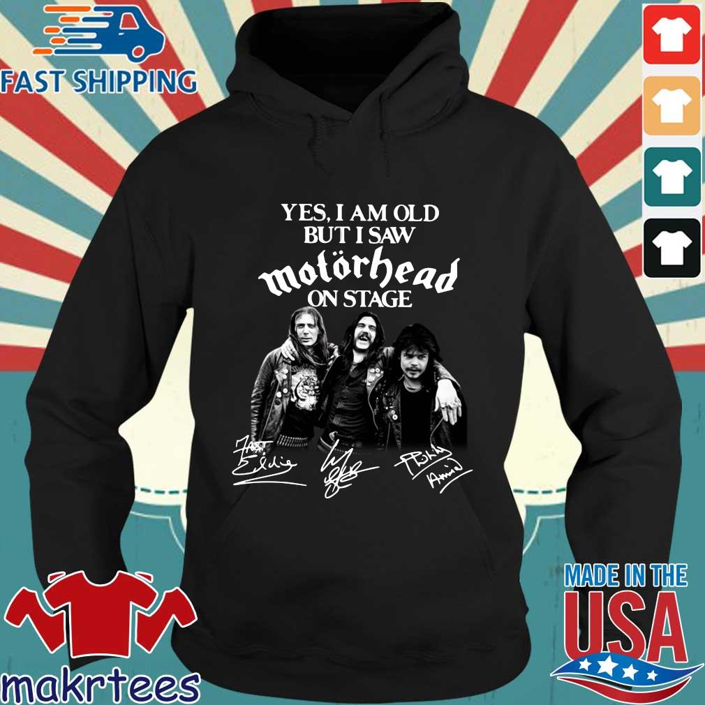 Yes I am old but I saw motorhead on stage signatures s Hoodie den