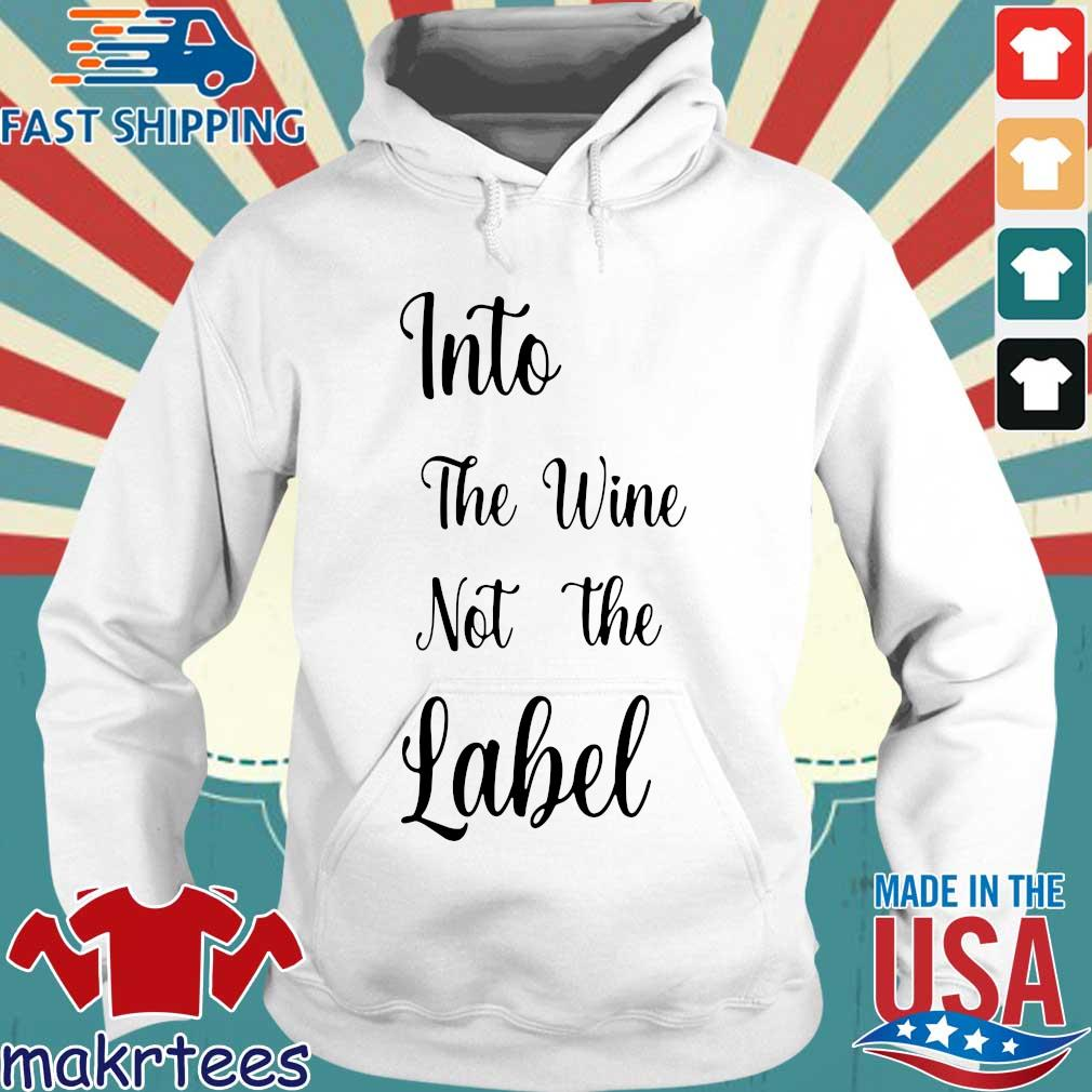 Into the wine not the Label s Hoodie trang