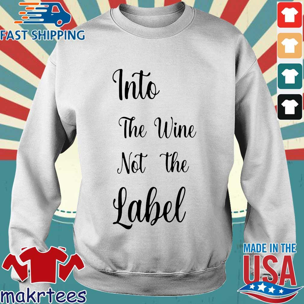 Into the wine not the Label s Sweater trang