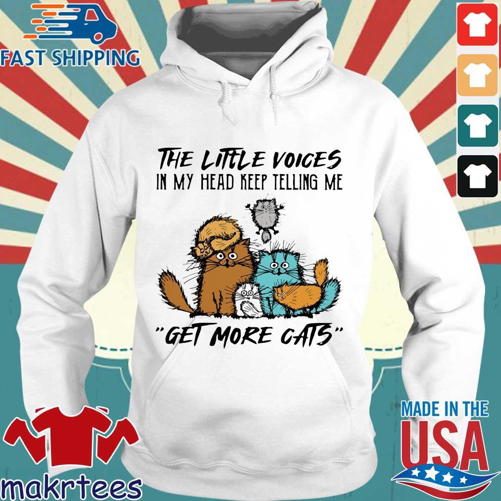 The little voices in my head keep telling Me get more cats s Hoodie trang