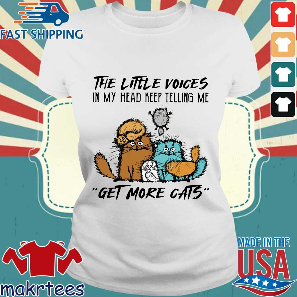 The little voices in my head keep telling Me get more cats s Ladies trang