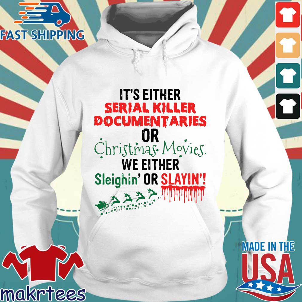 It's either serial killer documentaries or Christmas movies we either Christmas sweater Hoodie trang