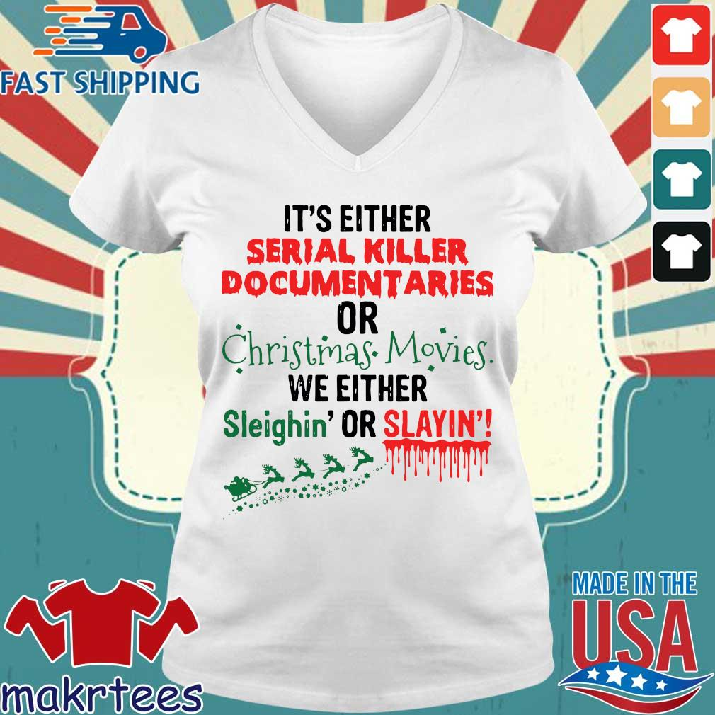 It's either serial killer documentaries or Christmas movies we either Christmas sweater Ladies V-neck trang