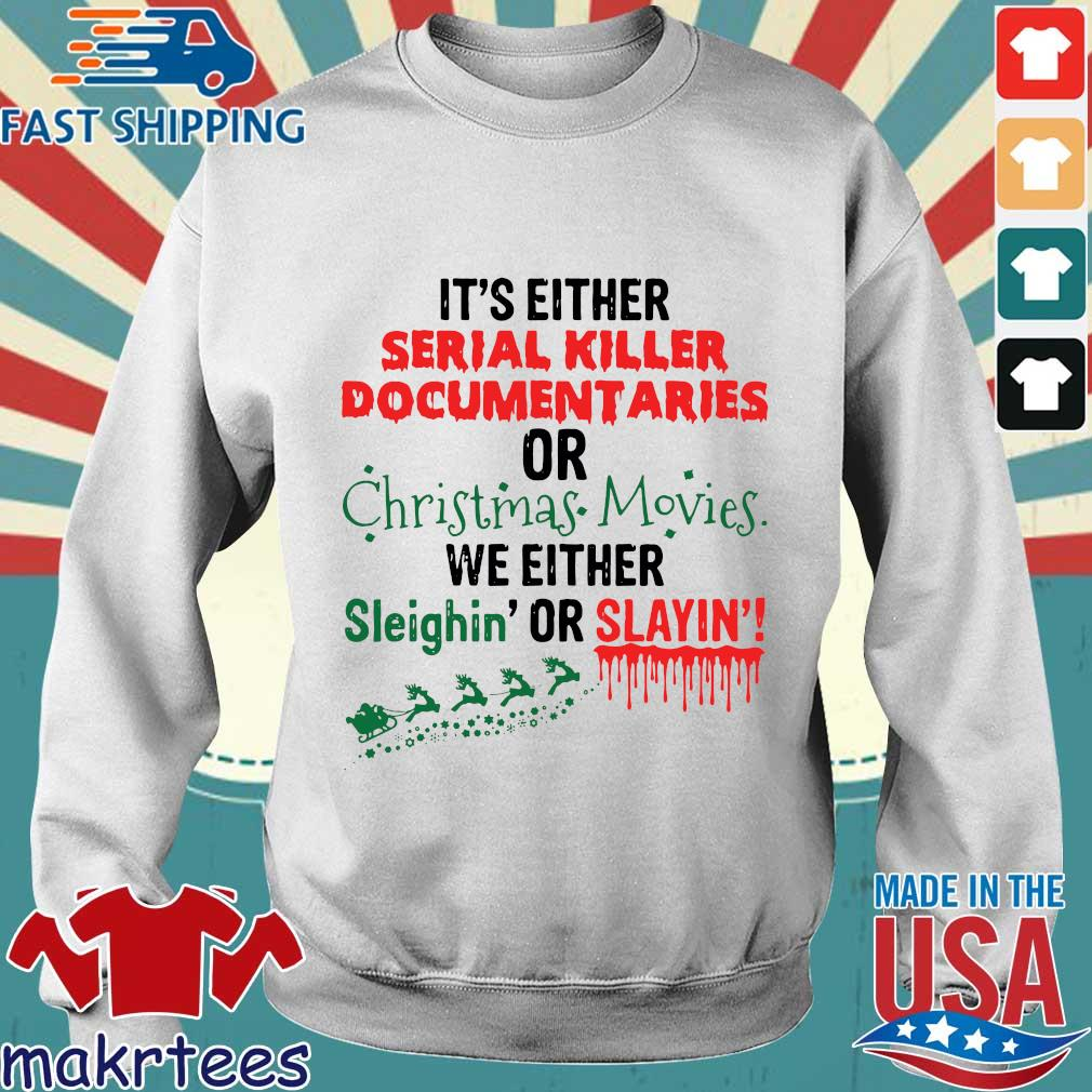 It's either serial killer documentaries or Christmas movies we either Christmas sweater