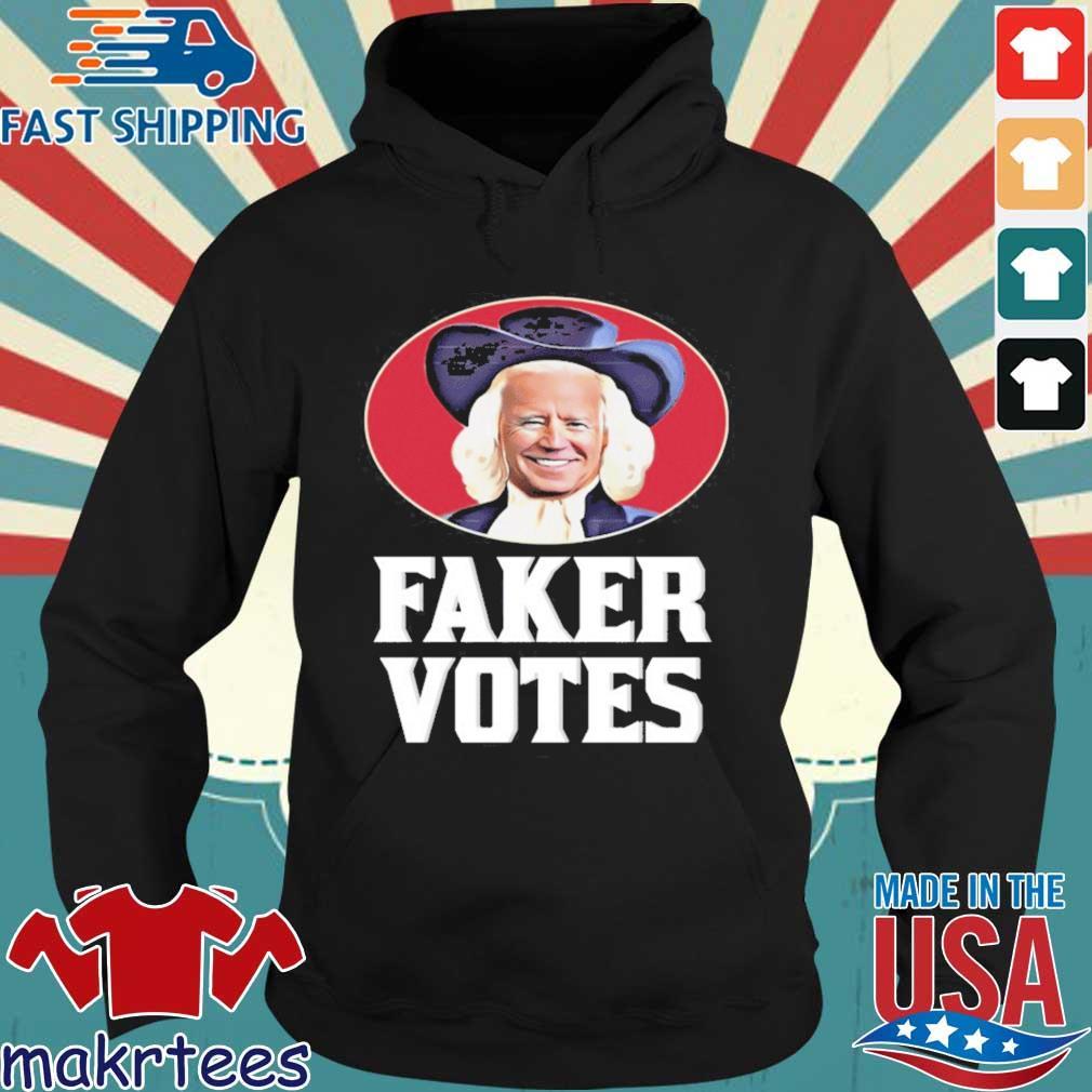 Joe Biden Faker Votes s Hoodie den