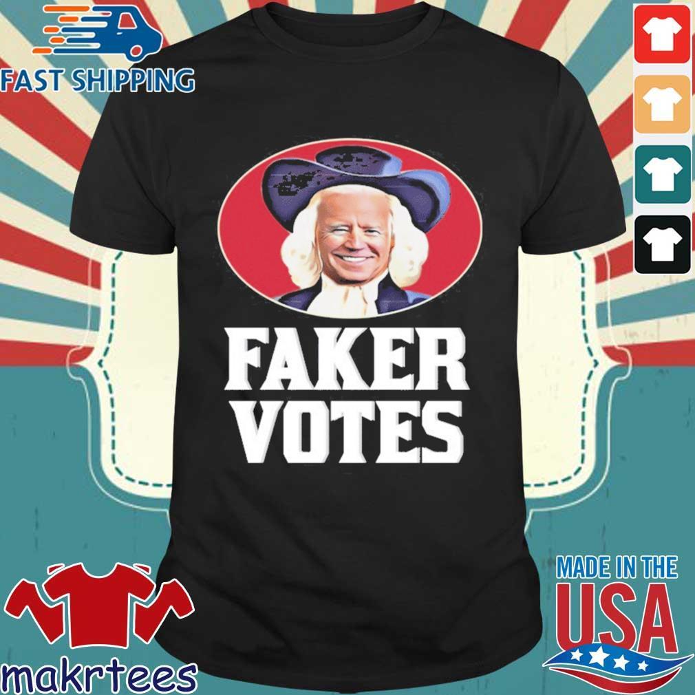 Joe Biden Faker Votes s Shirt den