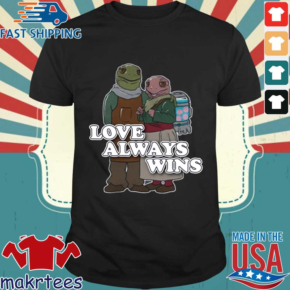 Love always wins s Shirt den