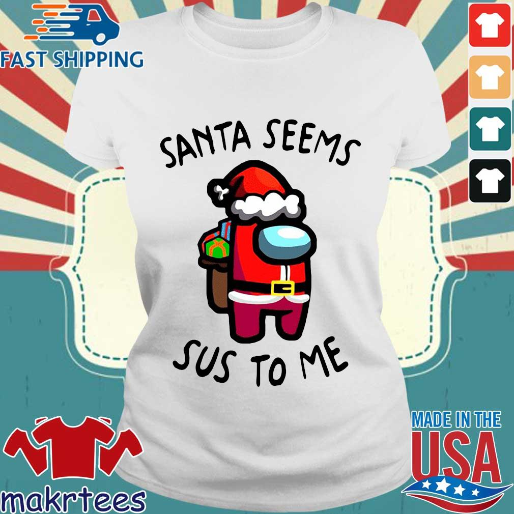 Santa seems Sus to Me Christmas sweater Ladies trang