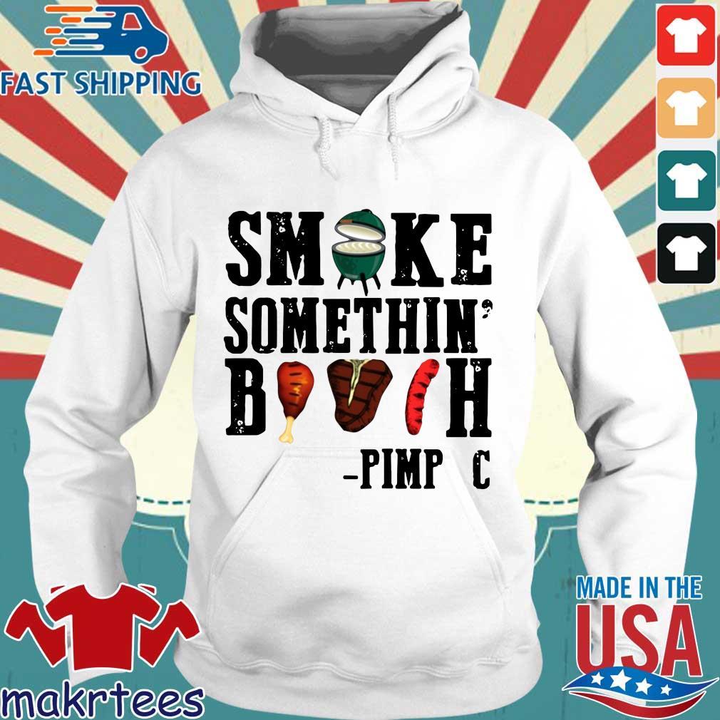 Smoke something' bitch pimp c s Hoodie trang