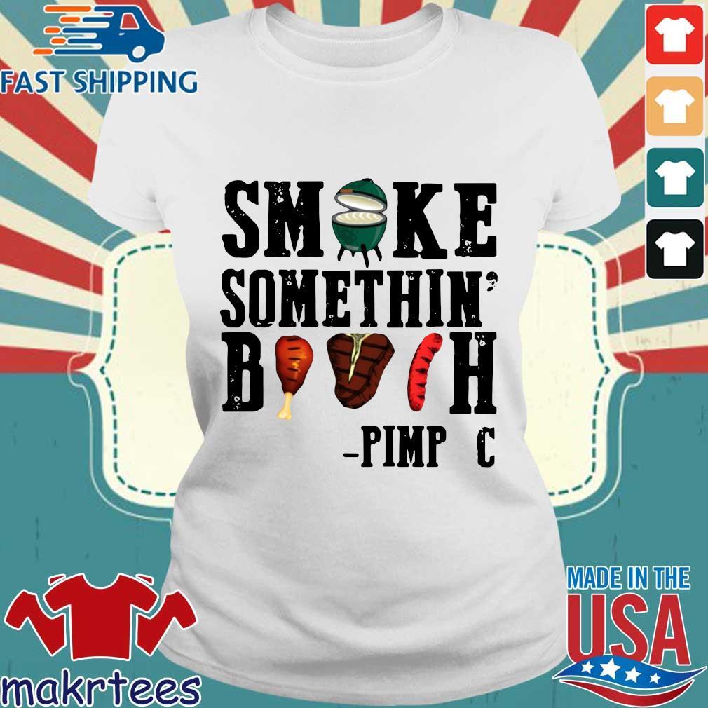 Smoke something' bitch pimp c s Ladies trang