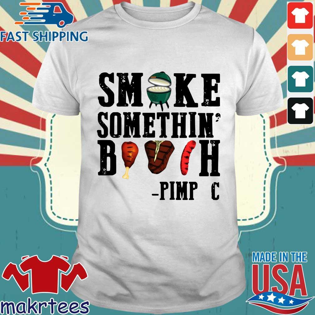 Smoke something' bitch pimp c s Shirt trang