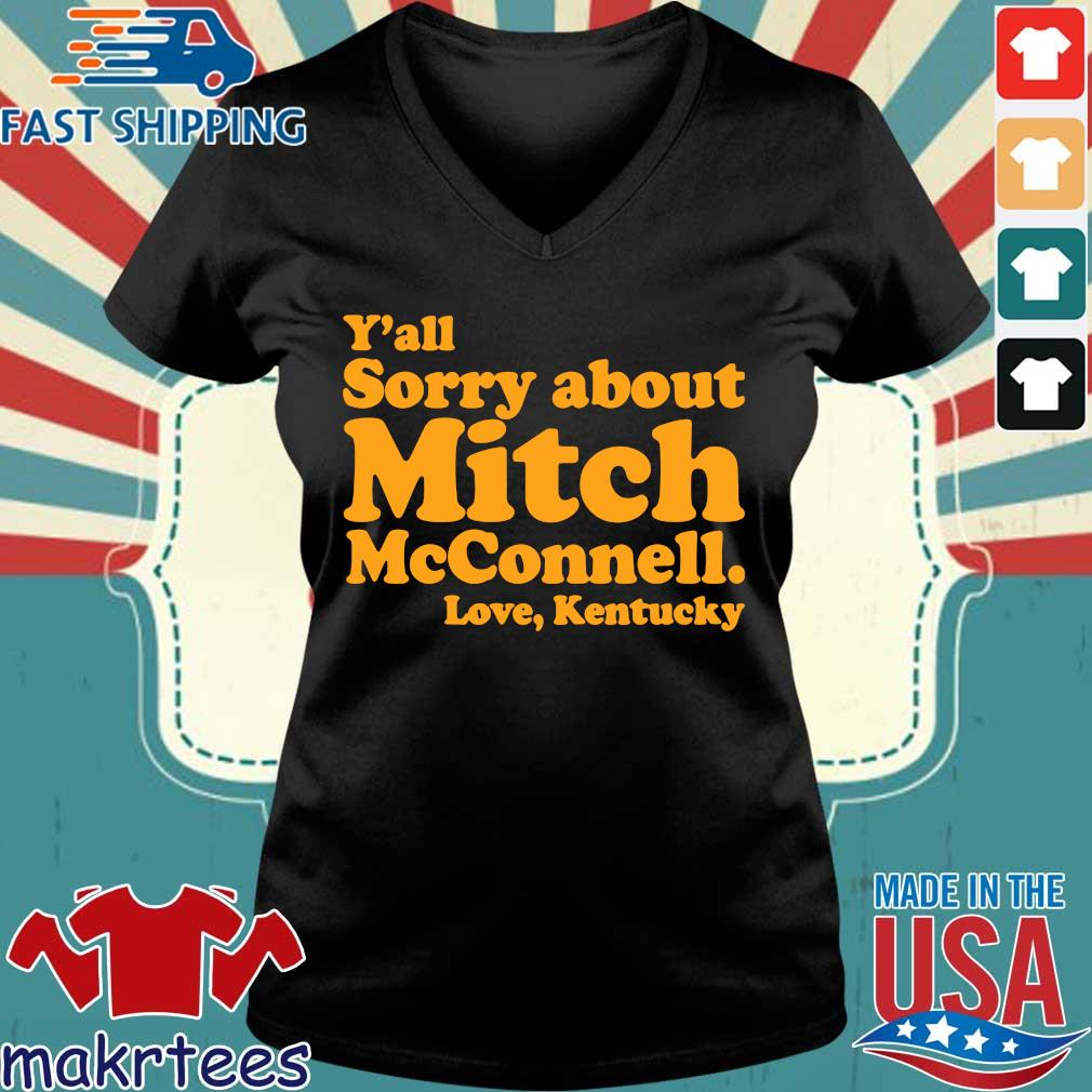 Y'all sorry about mitch mcconnell love kentucky s Ladies V-neck den