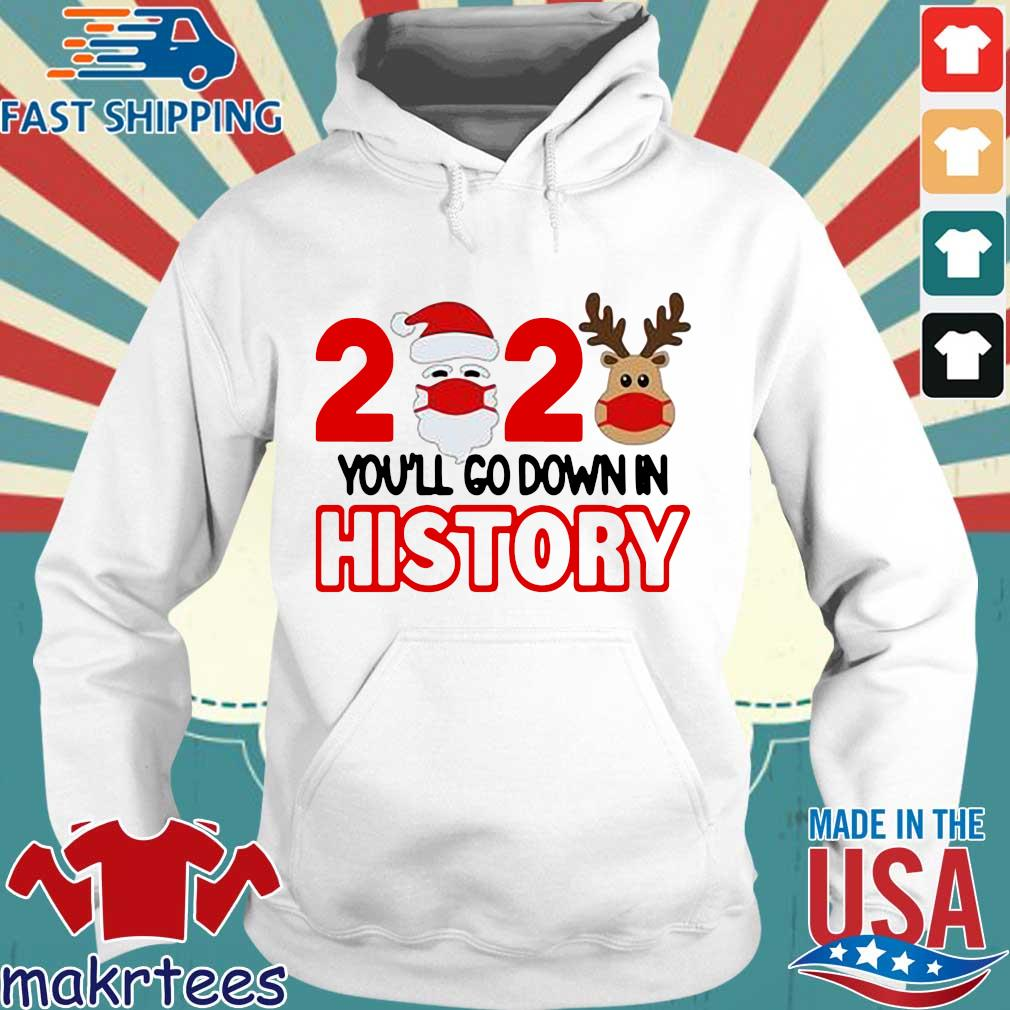 2020 quarantine you'll go down in history Christmas sweater Hoodie trang