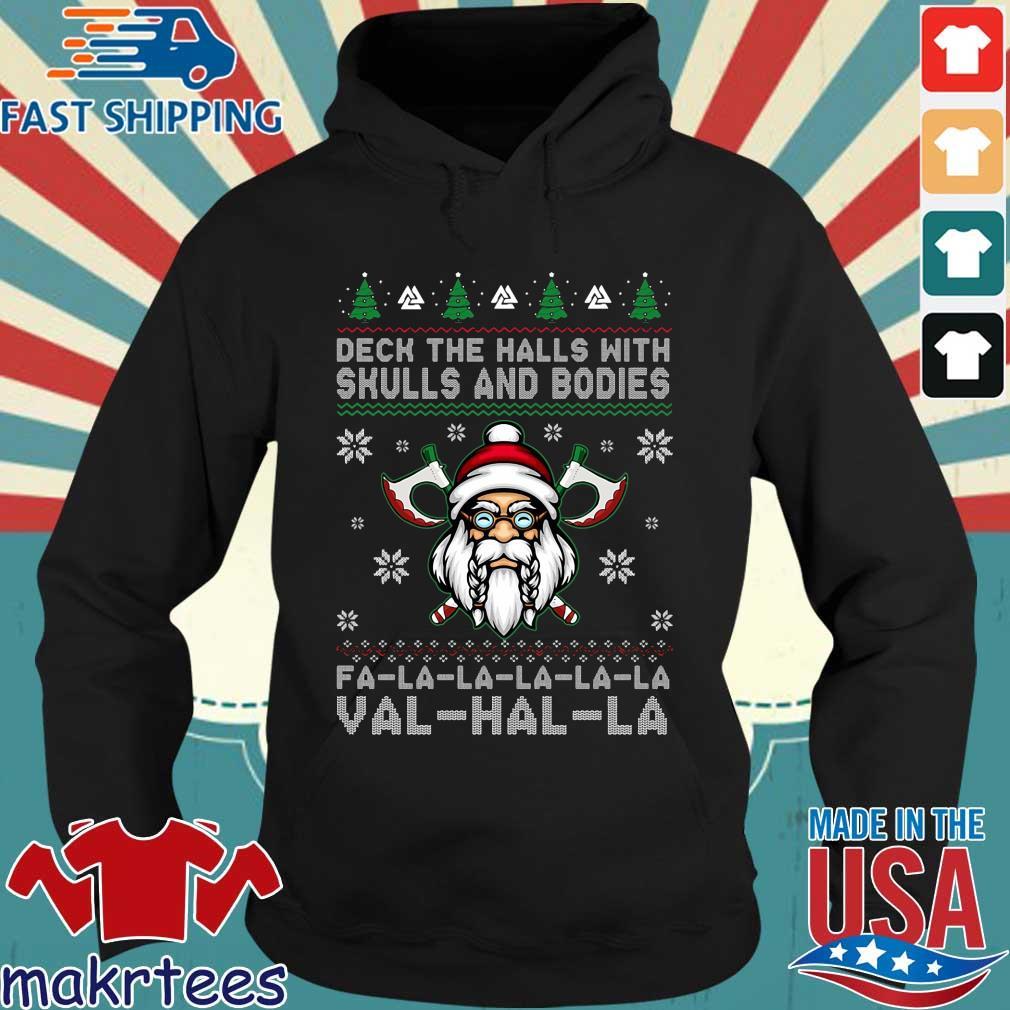 Deck the halls with skulls and bodies Fa-La-La-La-La-La Val-Hal-La ugly Christmas sweater Hoodie den