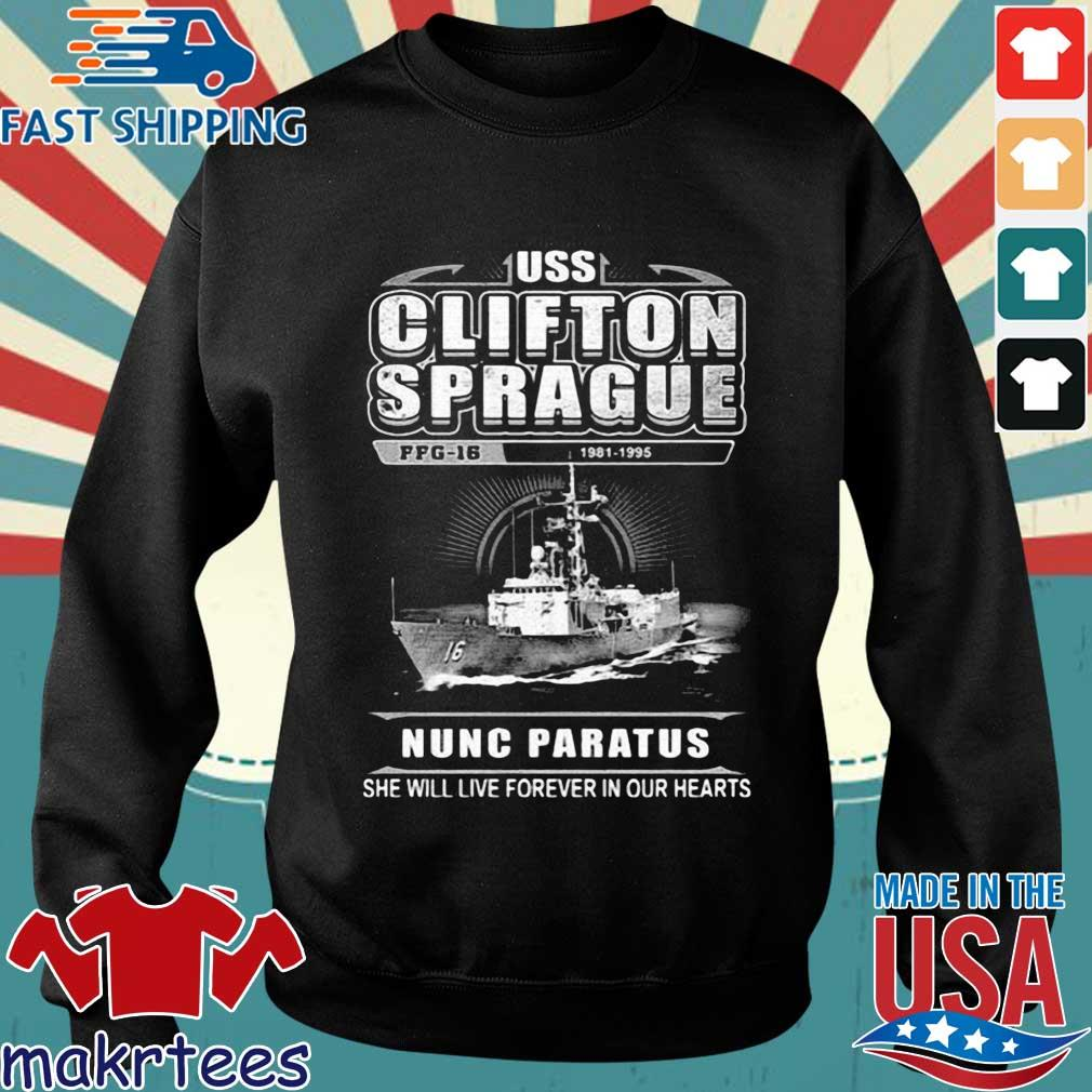 Uss clifton sprague 1981 1996 nuns paratus she will live forever in our hearts shirt