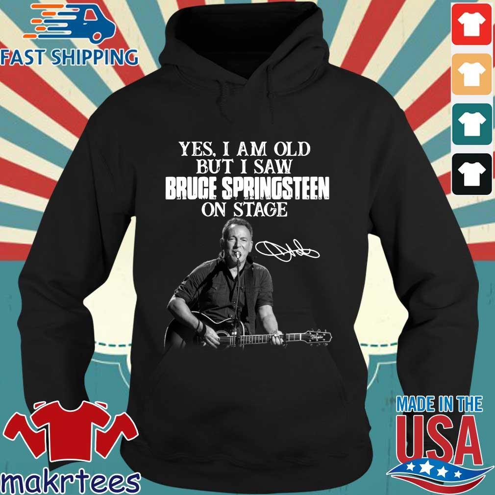 Yes I am old but I saw Bruce Springsteen on stage signature s Hoodie den