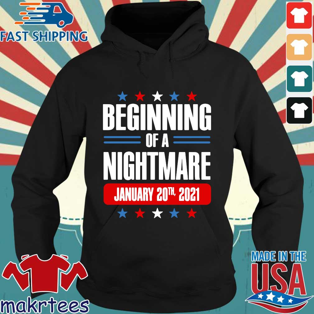 Beginning of a nightmare january 20th 2021 s Hoodie den