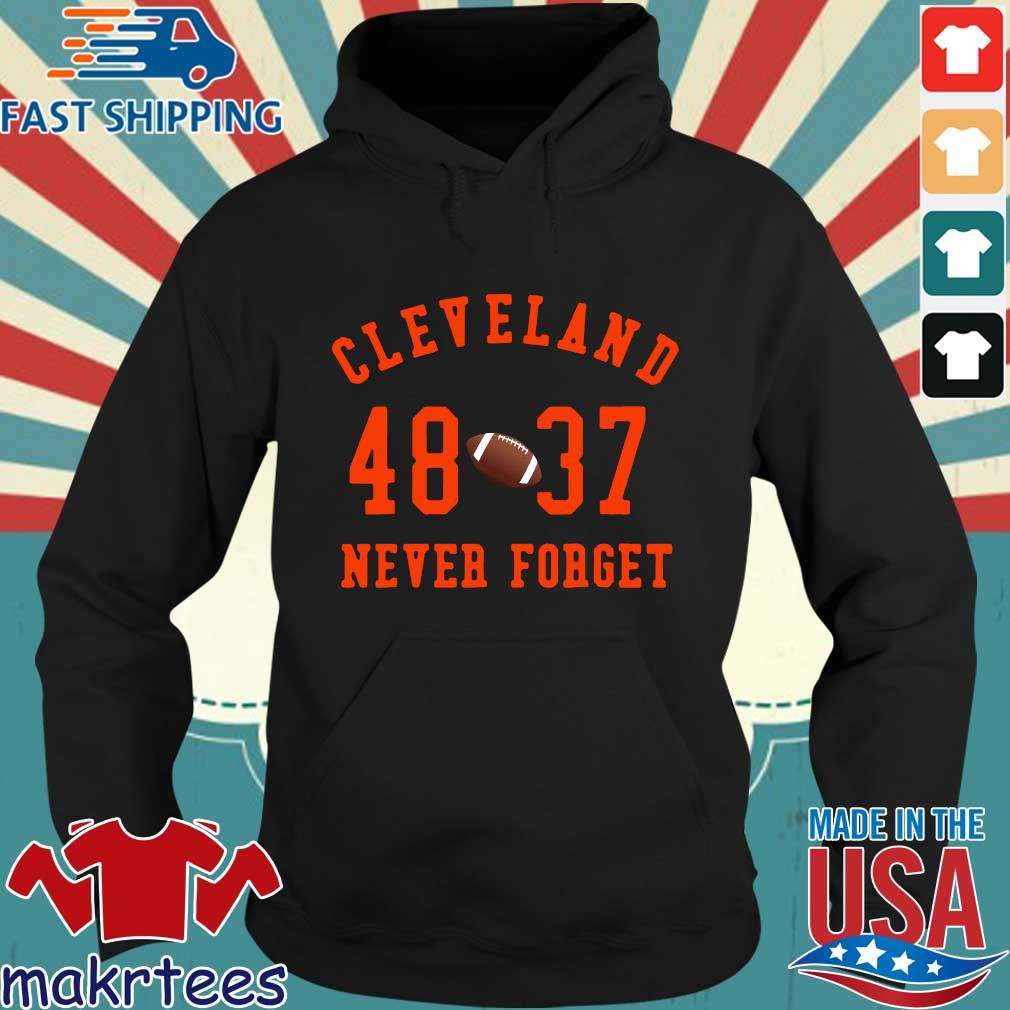 Cleveland Browns 48 37 never forget s Hoodie den