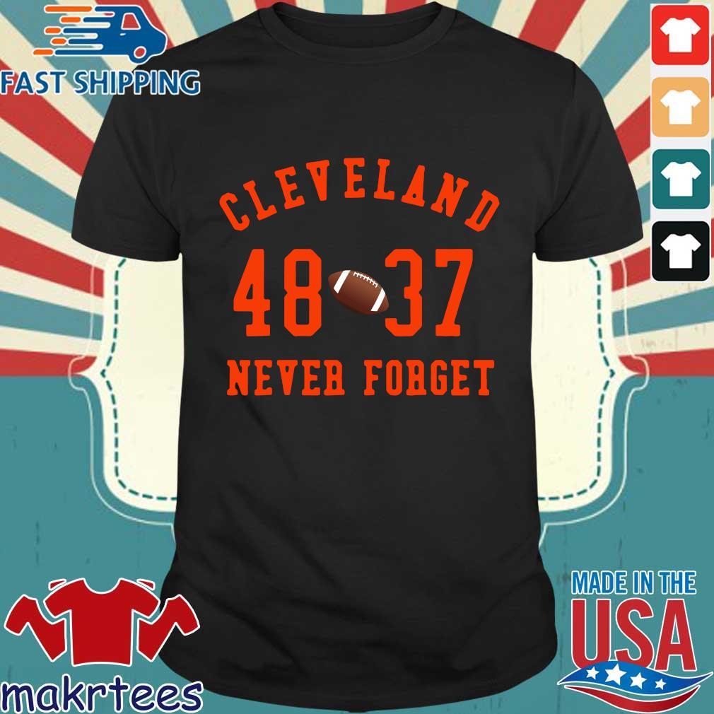 Cleveland Browns 48 37 never forget s Shirt den