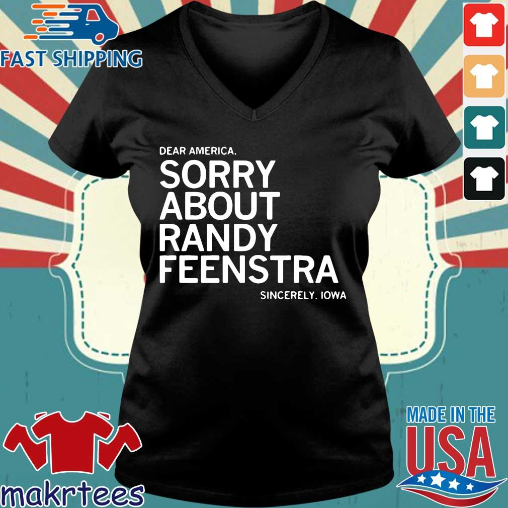 Dear America sorry about randy feenstra sincerely Lowa s Ladies V-neck den