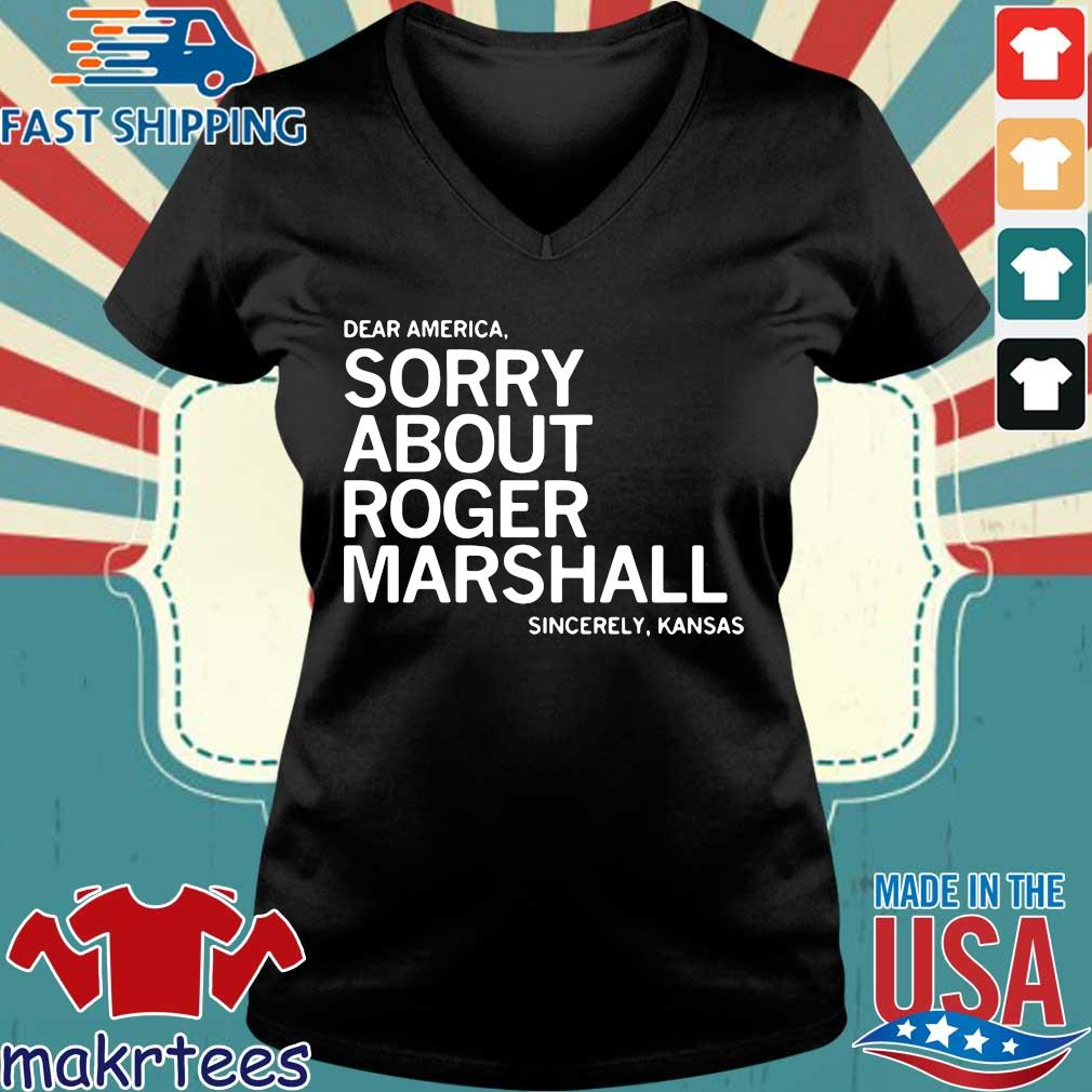 Dear America sorry about roger marshall sincerely Kansas s Ladies V-neck den
