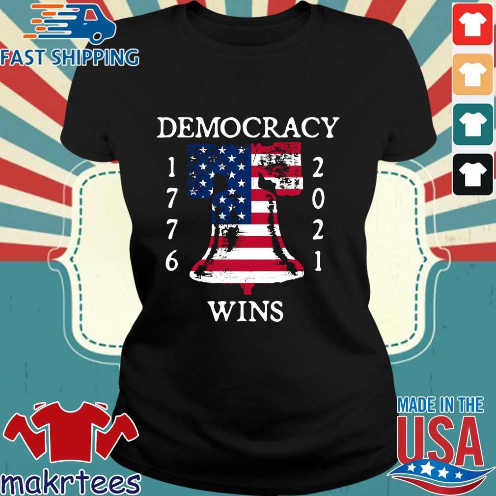 Democracy Wins 1776-2021 Liberty Bell American Flag Shirt Ladies den