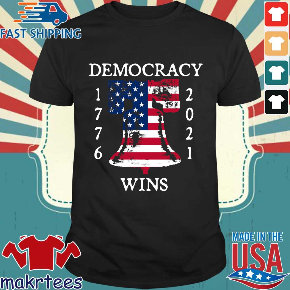Democracy Wins 1776-2021 Liberty Bell American Flag Shirt Shirt den