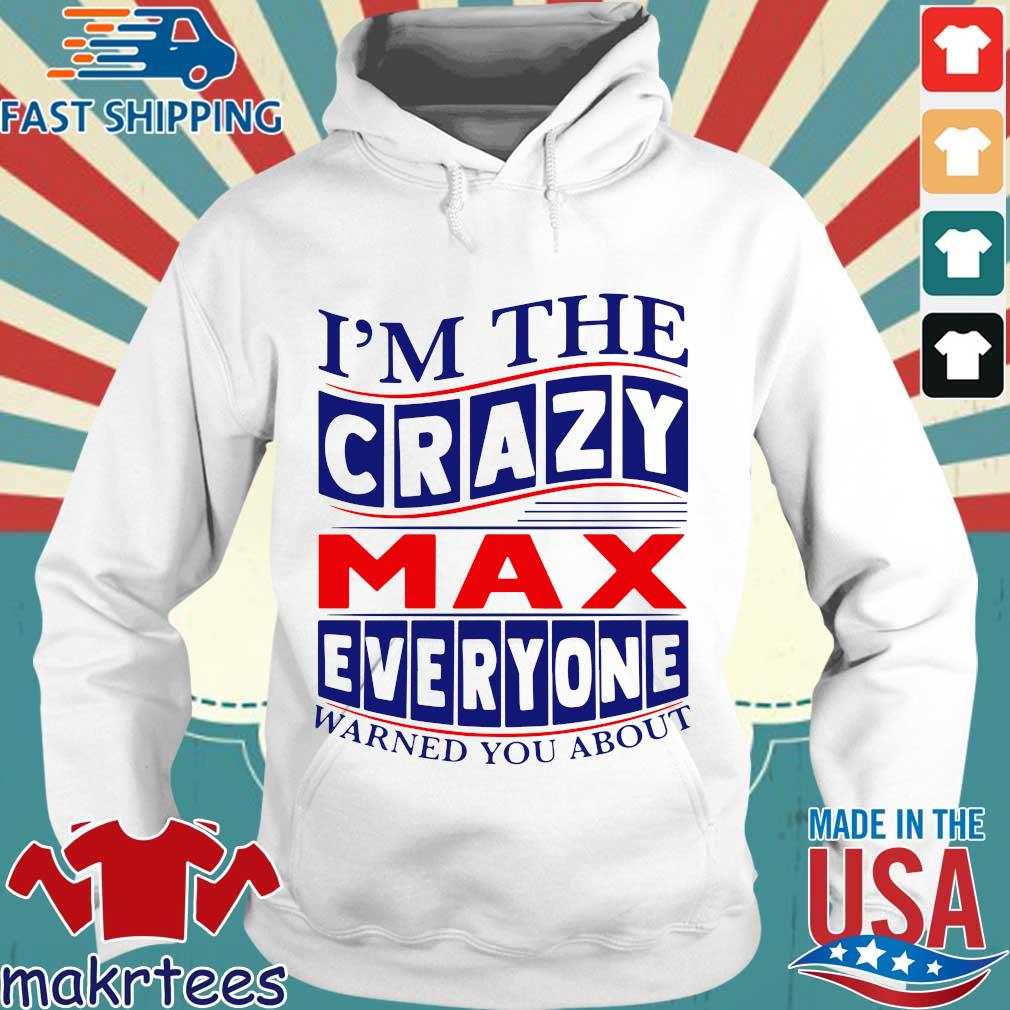 I'm the crazy max everyone warned you about s Hoodie trang
