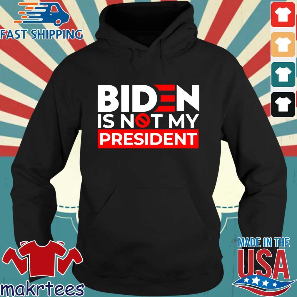 Joe Biden is not President s Hoodie den