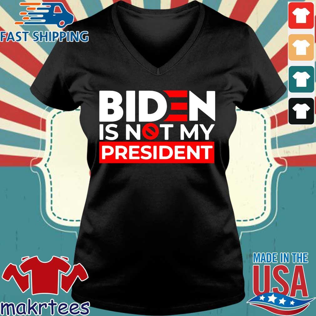 Joe Biden is not President s Ladies V-neck den