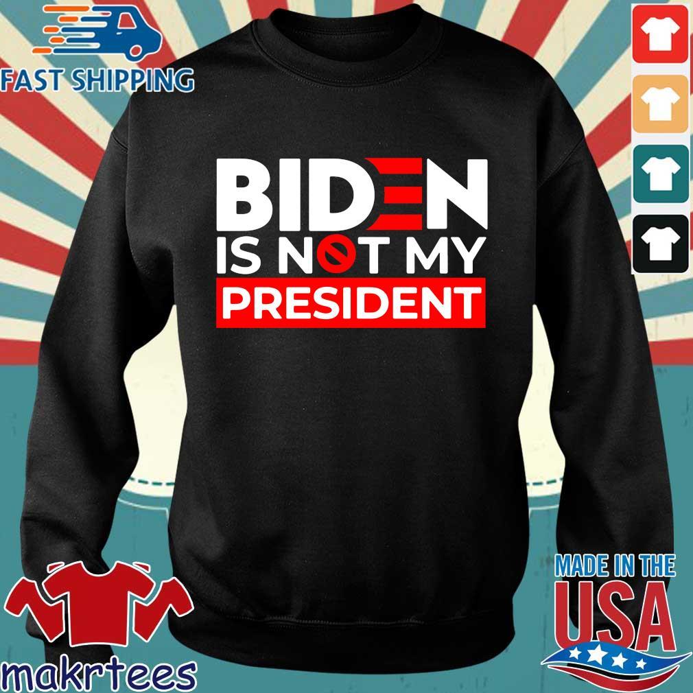 Joe Biden is not President shirt