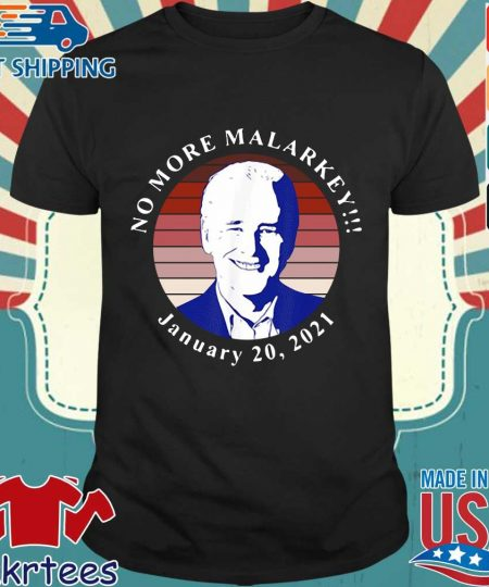 Joe Biden no more malarkey january 20 2021 retro s Shirt den