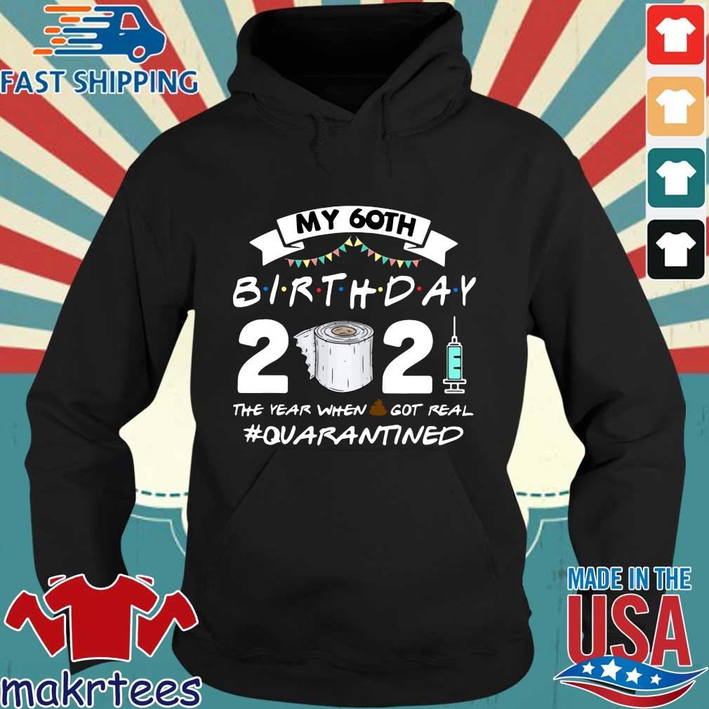 My 60th birthday 2021 toilet paper the year when got real #Quarantined s Hoodie den