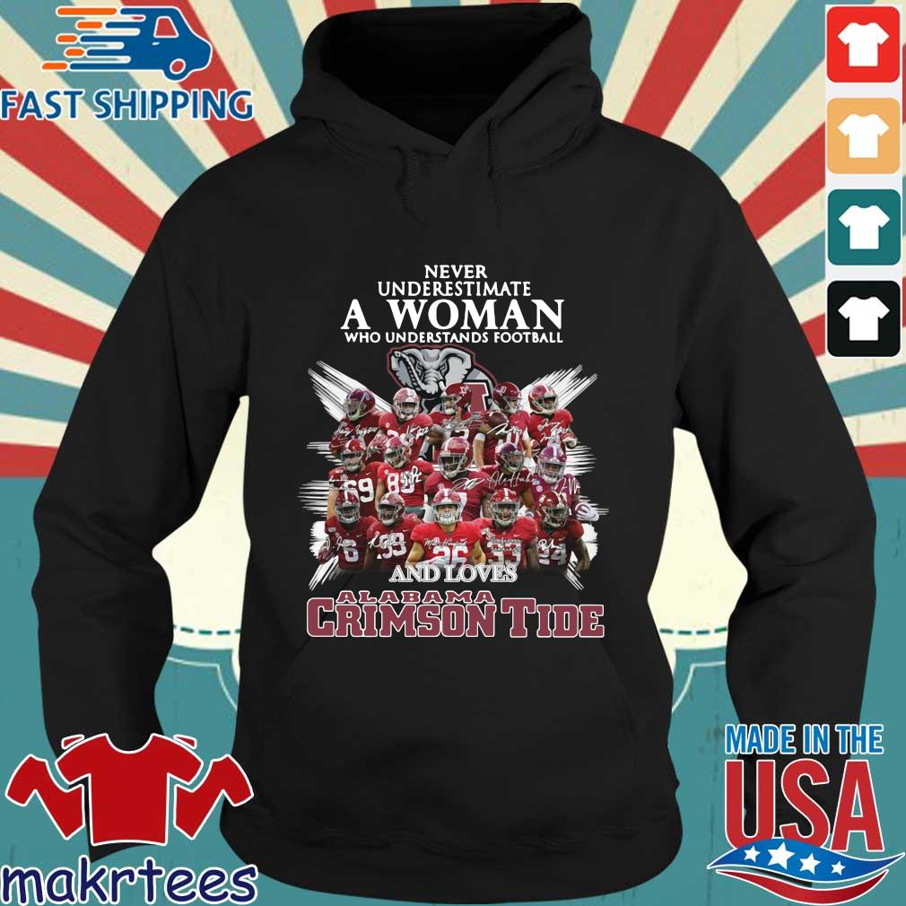 Never underestimate a woman who understands football and loves Alabama Crimson Tide signatures s Hoodie den