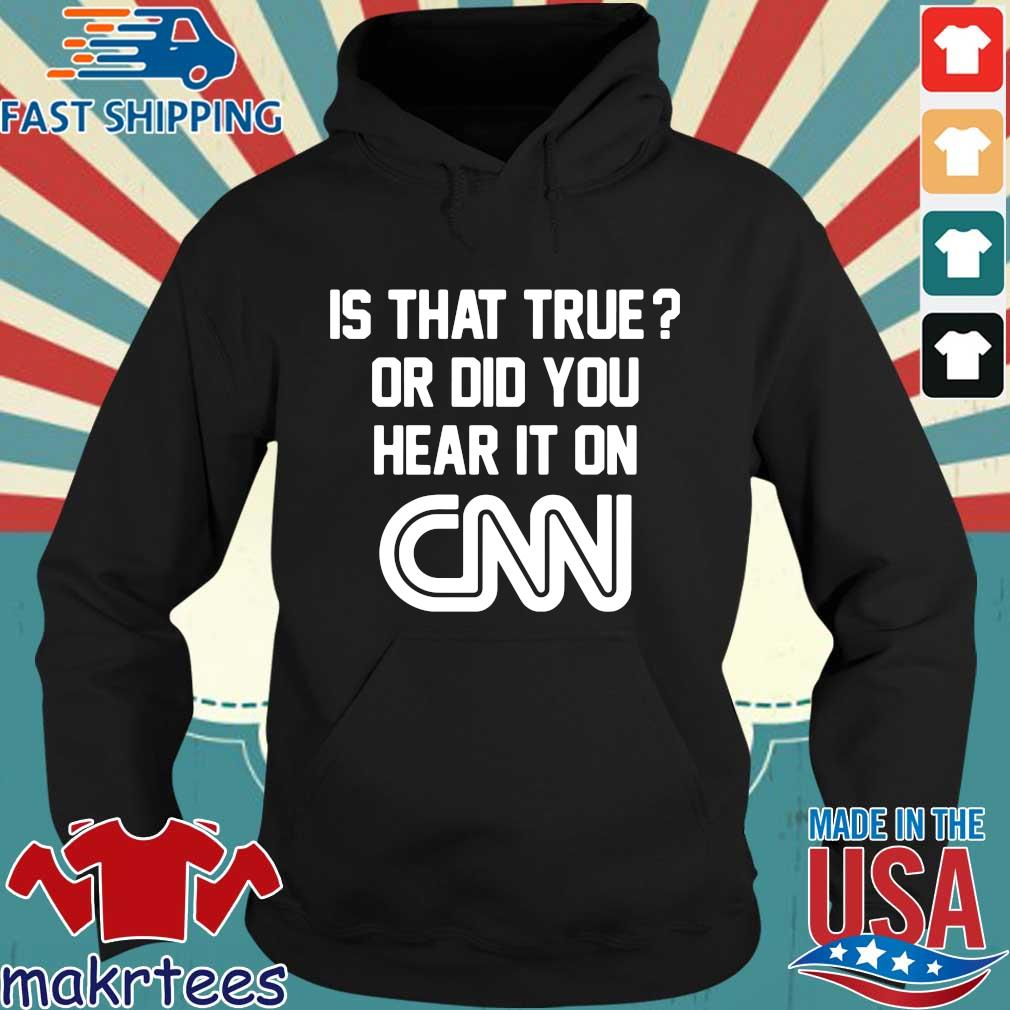Official Is that true or did you hear it on Cnn s Hoodie den