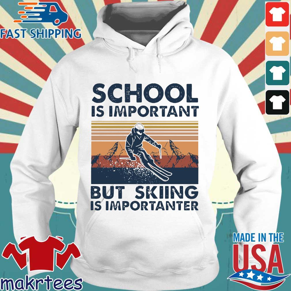 Official School Is Important But Skiing Is Importanter s Hoodie trang