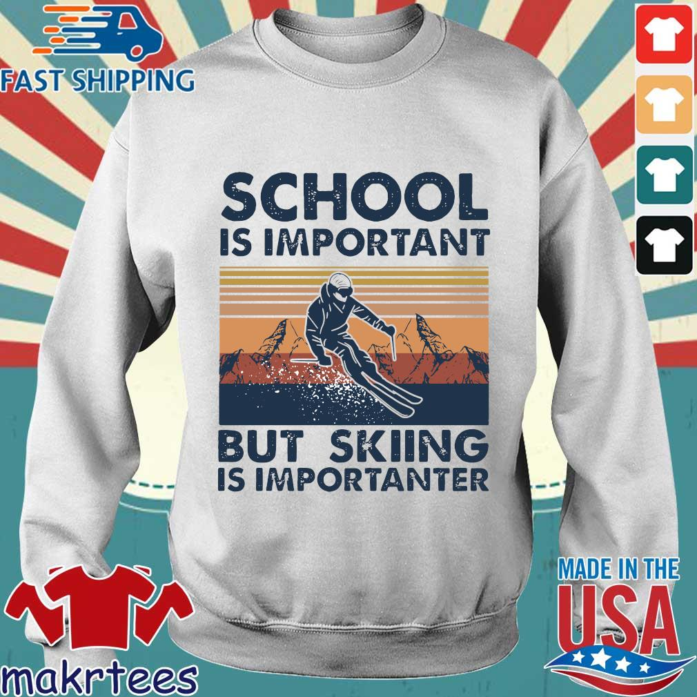 Official School Is Important But Skiing Is Importanter shirt