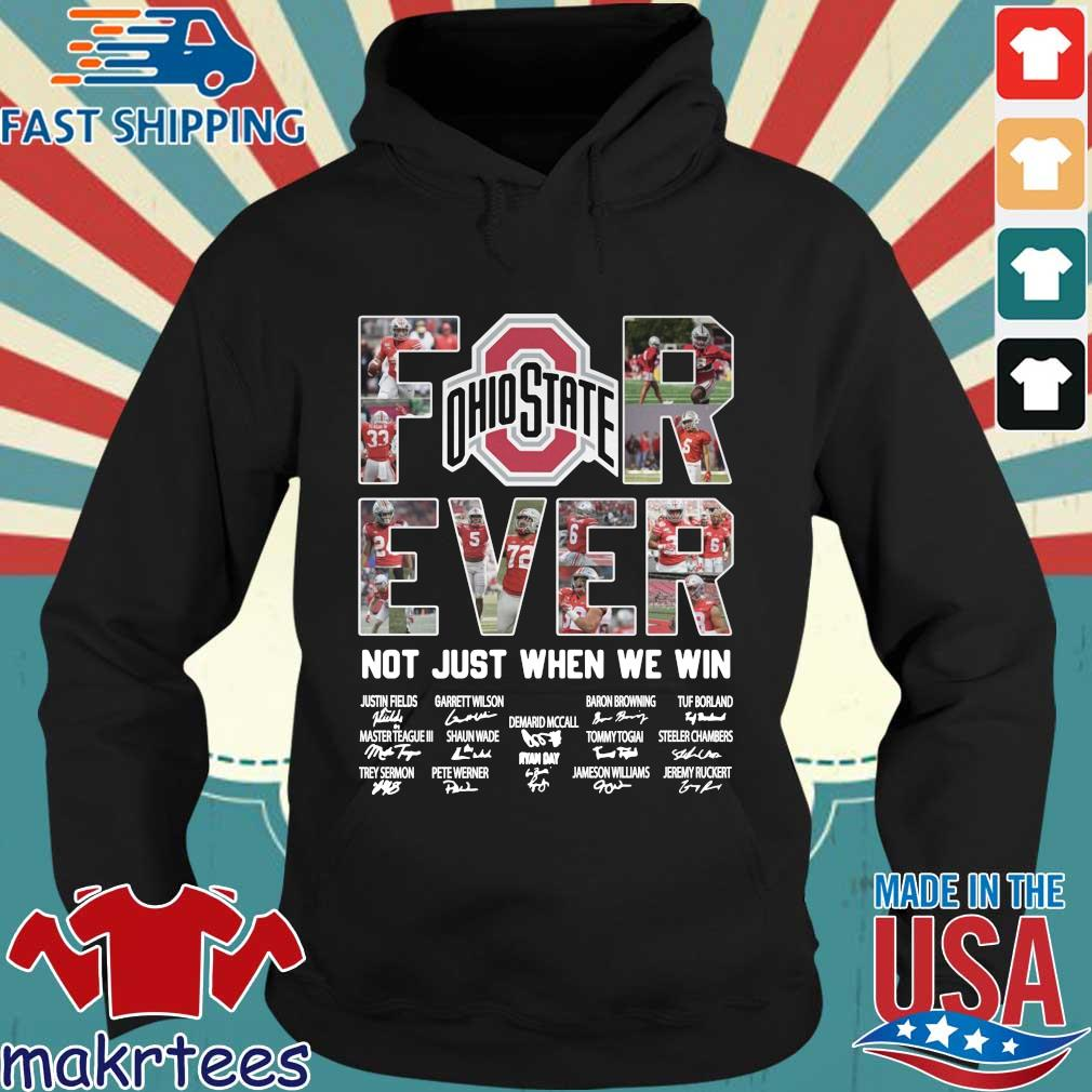 Ohio State Buckeyes forever not just when we win signatures s Hoodie den
