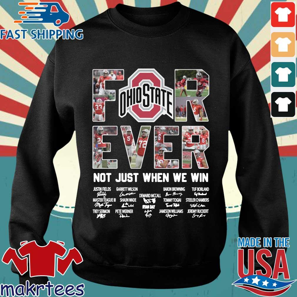 Ohio State Buckeyes forever not just when we win signatures shirt