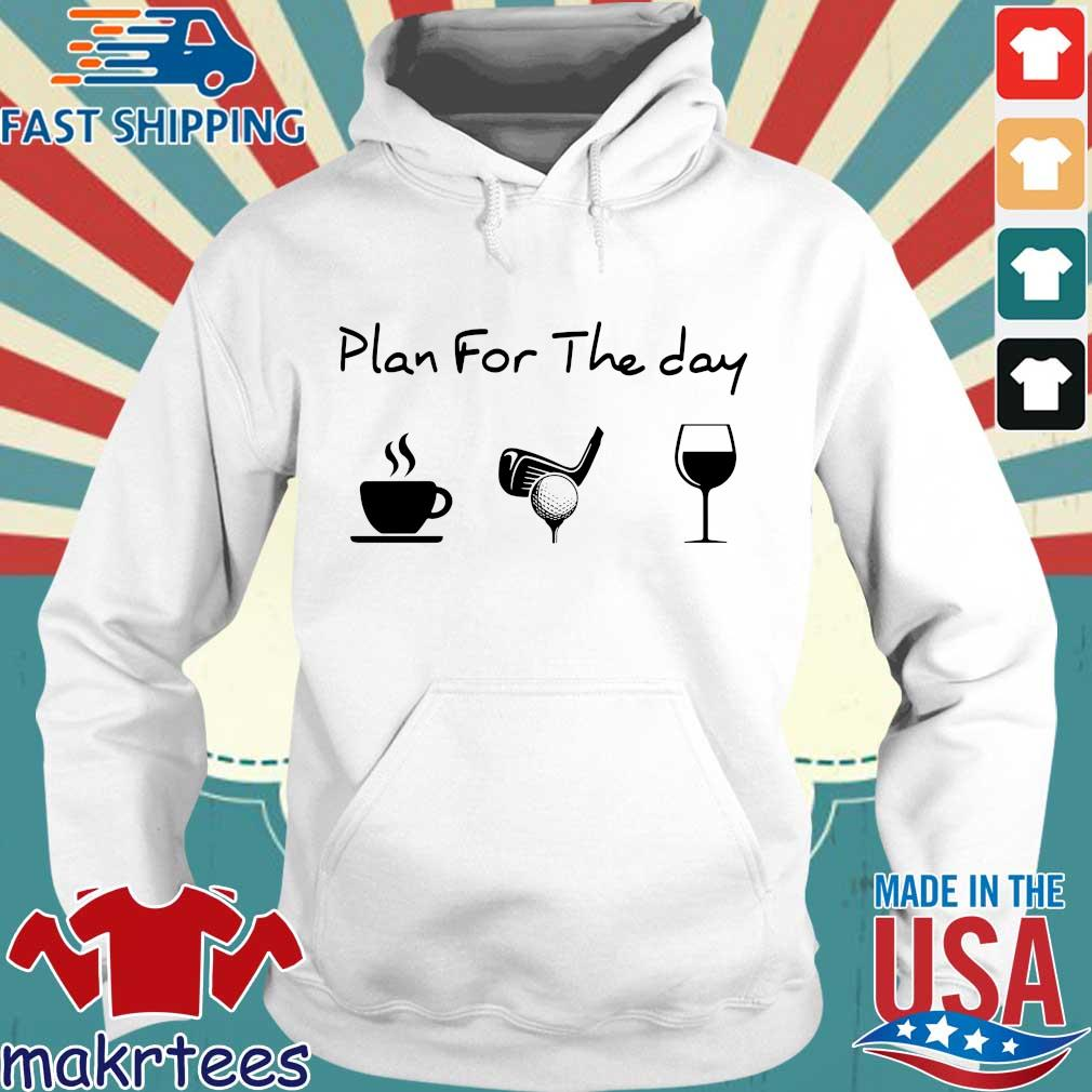 Plan for the day coffee golf wine s Hoodie trang
