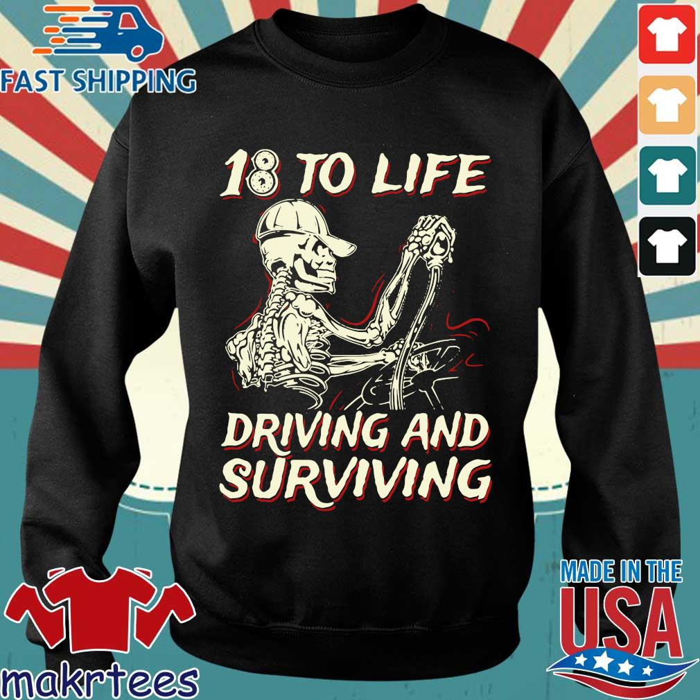 Skeleton 18 to life driving and surviving shirt
