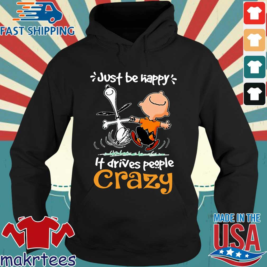 Snoopy and Charlie Brown just be happy it drives people crazy s Hoodie den