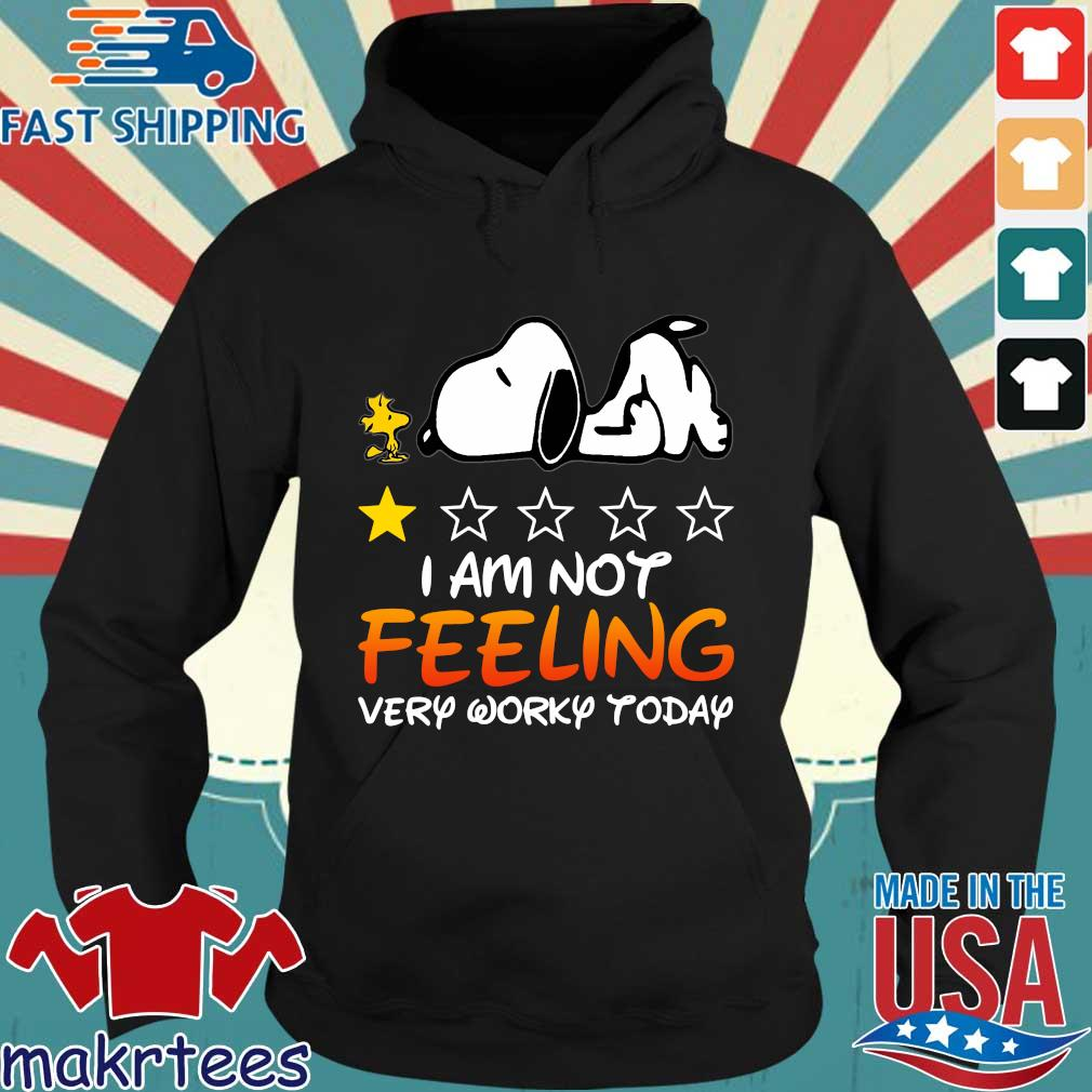 Snoopy and Woodstock I am not feeling very worky today s Hoodie den