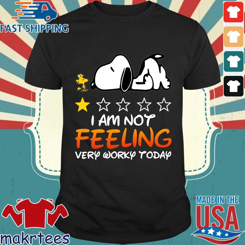 Snoopy and Woodstock I am not feeling very worky today s Shirt den